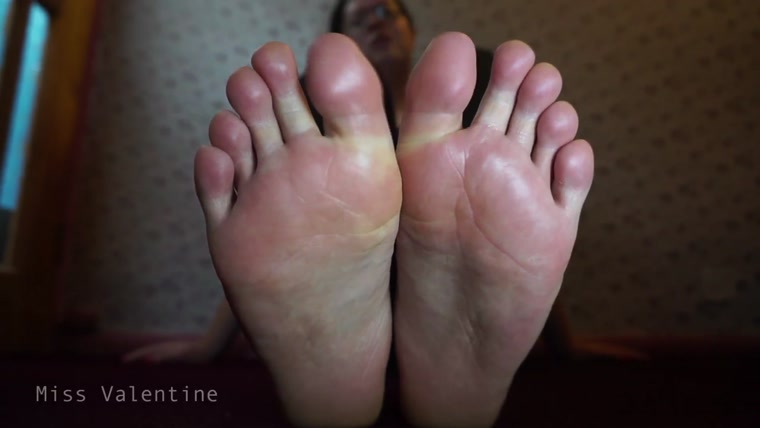 Miss Valentine - You think of my feet, you pay